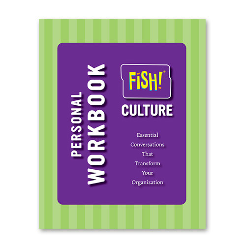 FISH! Culture Personal Workbook