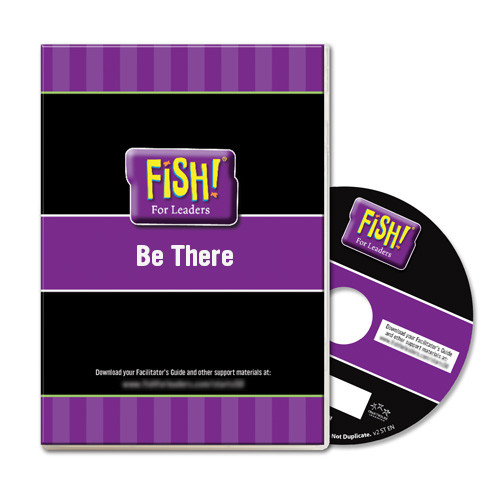 FISH! For Leaders - Be There