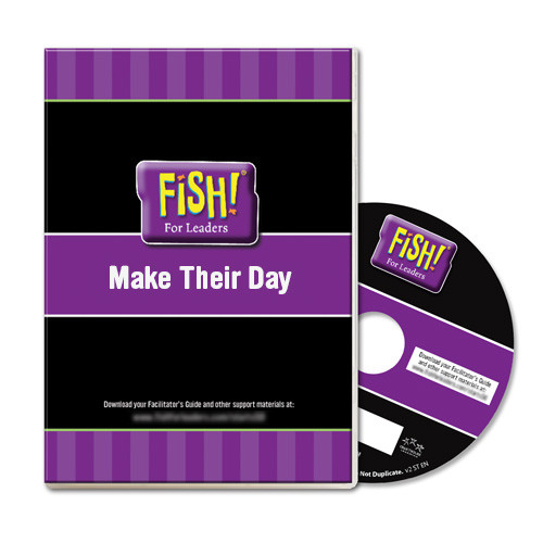 FISH! For Leaders - Make Their Day