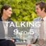 Talking 9 to 5: Men and Women in the Workplace