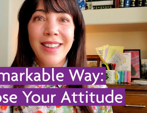 A Remarkable Way – Choose Your Attitude